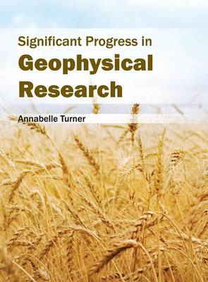 Significant Progress in Geophysical Research by Annabelle Turner