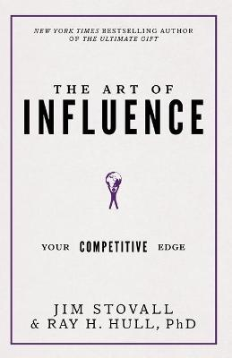 The Art of Influence: Your Competitive Edge by Jim Stovall