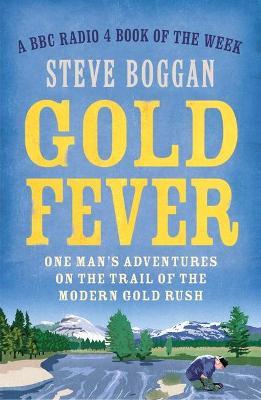 Gold Fever by Steve Boggan