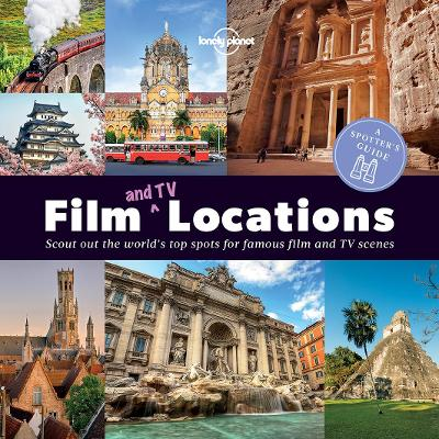 A Spotter's Guide to Film (and TV) Locations by Lonely Planet