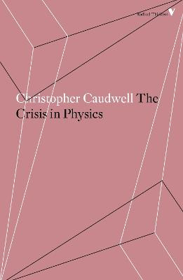 The Crisis in Physics by Christopher Caudwell