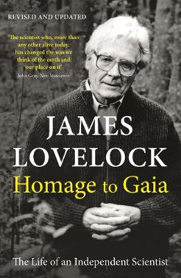 Homage to Gaia: The Life of an Independent Scientist by James Lovelock