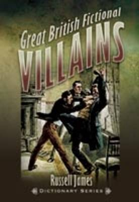 Great British Fictional Villains by Russell James