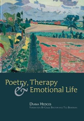 Poetry, Therapy and Emotional Life by Diana Hedges