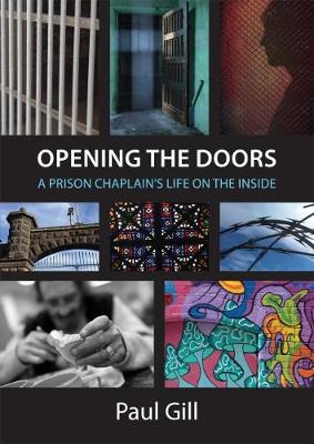 Opening the Doors: A Prison Chaplain's Life on the Inside by Paul Gill