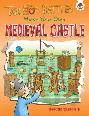 Tabletop Battles: Make Your Own Medieval Castle by Rob Ives