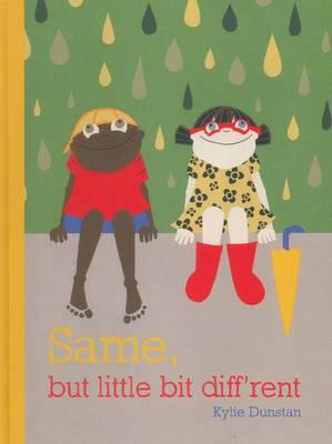 Same, but a Little Bit Dif'rent by Kylie Dunstan