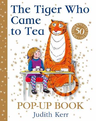 The Tiger Who Came to Tea Pop-Up Book: New pop-up edition of Judith Kerr's classic children's book by Judith Kerr