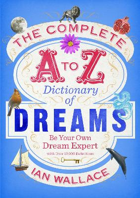 Complete A to Z Dictionary of Dreams book