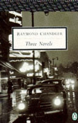 The Three Novels by Raymond Chandler