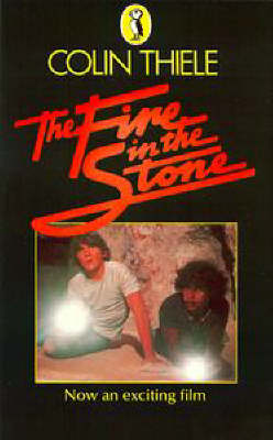 The Fire in the Stone by Colin Thiele