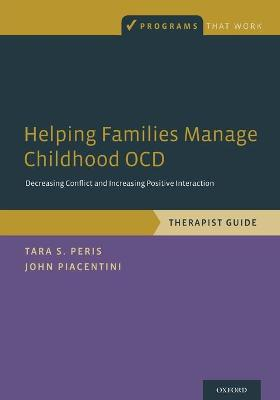 Helping Families Manage Childhood OCD by Tara S. Peris