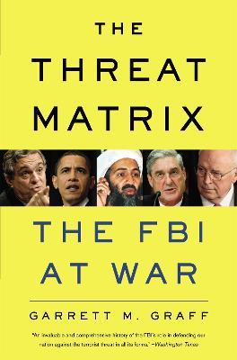 The Threat Matrix by Garrett M. Graff