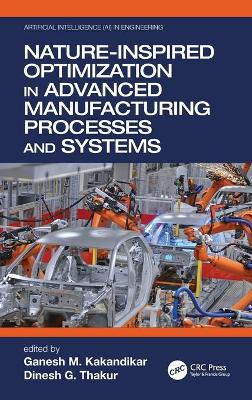 Nature-Inspired Optimization in Advanced Manufacturing Processes and Systems book