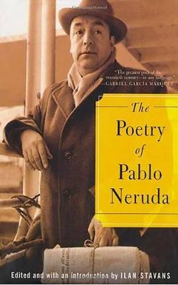 Poetry of Pablo Neruda by Pablo Neruda