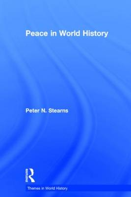 Peace in World History by Peter N. Stearns