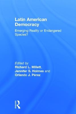 Latin American Democracy by Richard L. Millett
