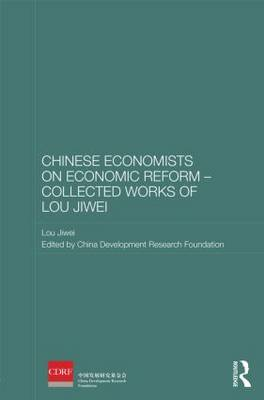 Chinese Economists on Economic Reform - Collected Works of Lou Jiwei by Lou Jiwei