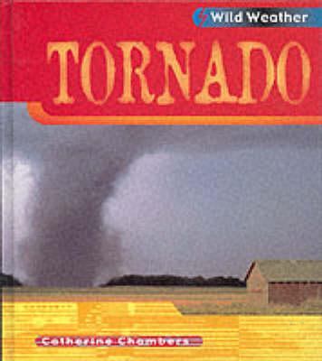 Wild Weather: Tornado by Catherine Chambers