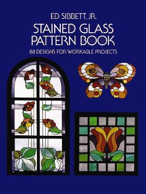 Stained Glass Pattern Book by Ed Sibbett