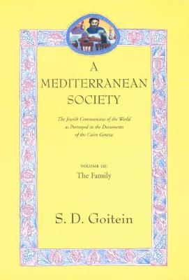 A A Mediterranean Society A Mediterranean Society Family v. III by S. D. Goitein