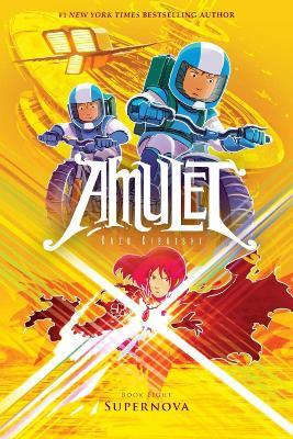 Amulet #8: Supernova by Kazu Kibuishi
