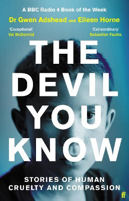 The Devil You Know: Stories of Human Cruelty and Compassion by Gwen Adshead