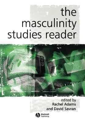The Masculinity Studies Reader by Rachel Adams