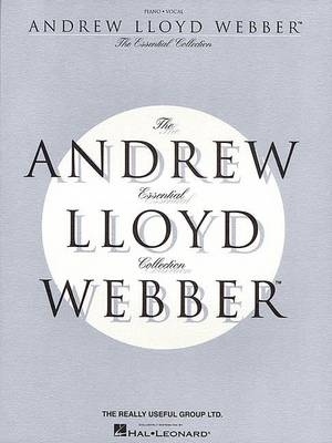 The Essential Andrew Lloyd Webber Collection by Andrew Lloyd Webber