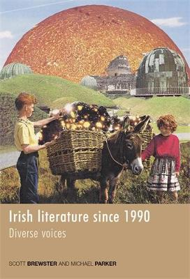 Irish Literature Since 1990 by Michael Parker