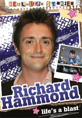 Real-life Stories: Richard Hammond by Hettie Bingham