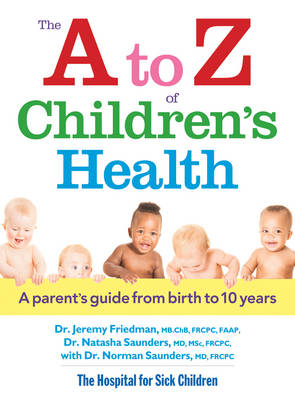 The A to Z of Children's Health by Dr. Jeremy Friedman