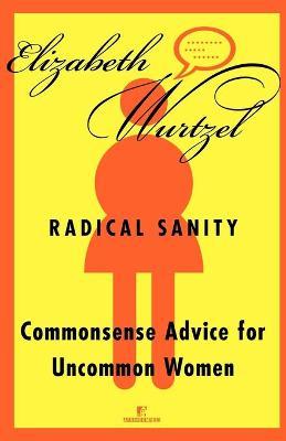 Radical Sanity by Elizabeth Wurtzel