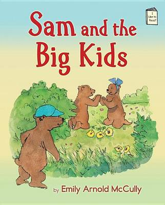 Sam and the Big Kids by Emily Arnold McCully