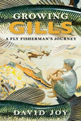 Growing Gills by David Joy