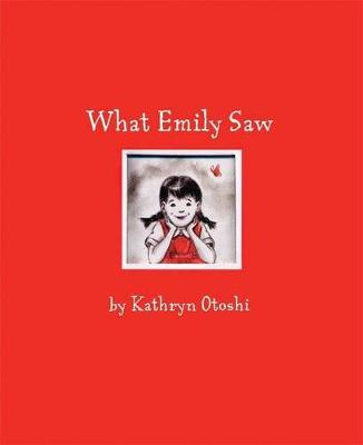 What Emily Saw by Kathryn Otoshi