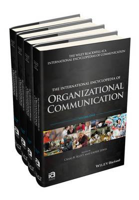 The International Encyclopedia of Organizational Communication by Craig Scott