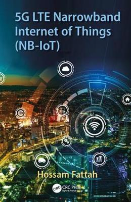 5G LTE Narrowband Internet of Things (NB-IoT) by Hossam Fattah
