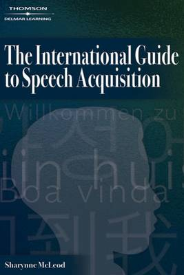 The International Guide to Speech Acquisition by Sharynne McLeod