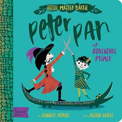 Peter Pan: A BabyLit Adventure Primer by Jennifer Adams