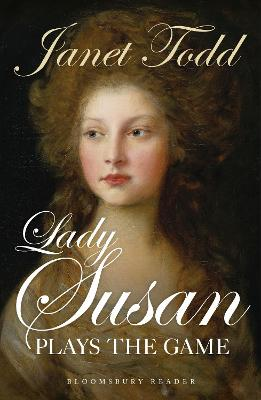 Lady Susan Plays the Game by Janet Todd