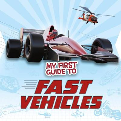 My First Guide to Fast Vehicles by Nikki Potts