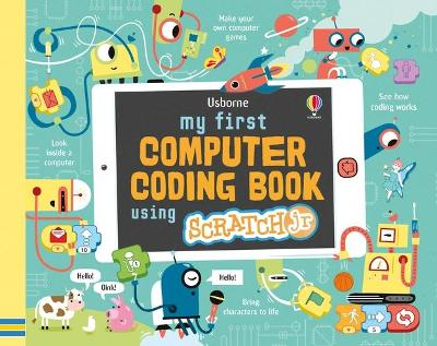 My First Computer Coding Book Using ScratchJr by Rosie Dickins