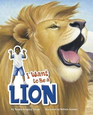 I Want to Be a Lion book