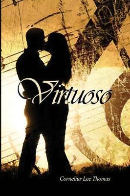 Virtuoso by Cornelius Lee Thomas