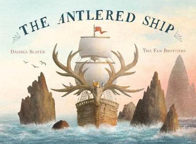The Antlered Ship by Dashka Slater