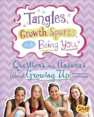 Tangles, Growth Spurts, and Being You by Nancy Loewen, Paula Skelley