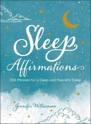 Sleep Affirmations by Jennifer Williamson
