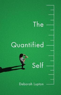 Quantified Self by Deborah Lupton