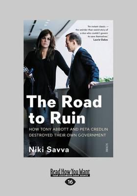 The Road to Ruin by Niki Savva